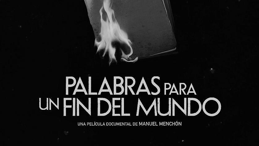 """Portada del documental """"Palabra para un Fin del Mundo"""""""